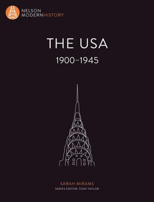 The USA 1900 - 1945 - Nelson Modern History- SECONDHAND