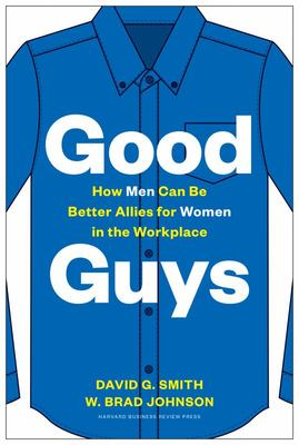 Good Guys - How Men Can Be Better Allies for Women in the Workplace
