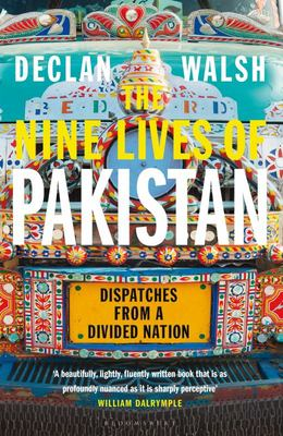 The Nine Lives of Pakistan - Dispatches from a Divided Nation