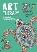Art Therapy - A Calming Colouring Book