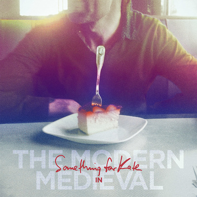 The Modern Medieval - Something For Kate
