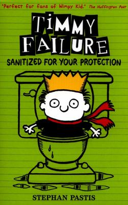 Sanitized for Your Protection (#4 Timmy Failure) PB