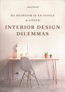 (My Bedroom Is an Office & Other) Interior Design Dilemmas