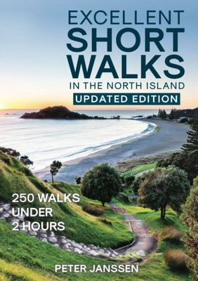 Excellent Short Walks in the North Island  (Updated Edition)