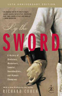 By the Sword - A History of Gladiators, Musketeers, Samurai, Swashbucklers, and Olympic Champions; 10th Anniversary Edition