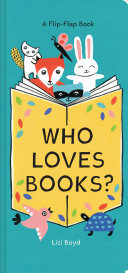 Who Loves Books? A Flip-Flap Book