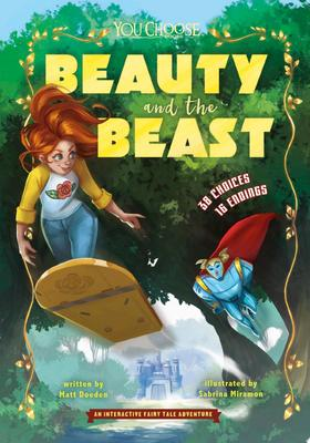 Beauty and the Beast (You Choose: An Interactive Fairy Tale Adventure)