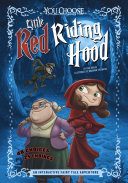 Little Red Riding Hood (You Choose: An Interactive Fairy Tale Adventure)