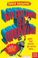 My Evil Twin is a Supervillain (My Brother is a Superhero #3)