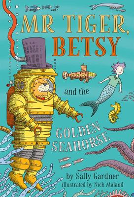 Mr Tiger, Betsy and the Golden Seahorse (#3)