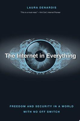 The Internet in Everything - Freedom and Security in a World with No off Switch