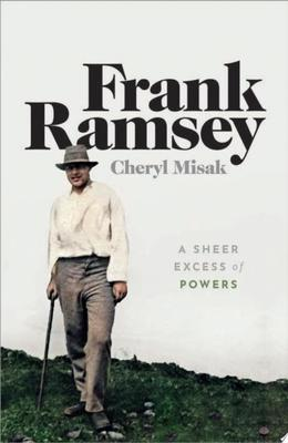 Frank Ramsey - A Sheer Excess of Powers