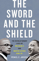 The Sword and the Shield - The Revolutionary Lives of Malcolm X and Martin Luther King Jr