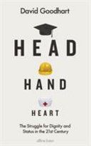 Head Hand Heart - The Struggle for Dignity and Status in the 21st Century