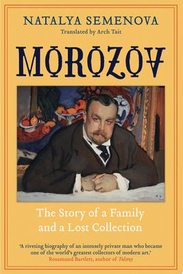 Morozov - The Story of a Family and a Lost Collection