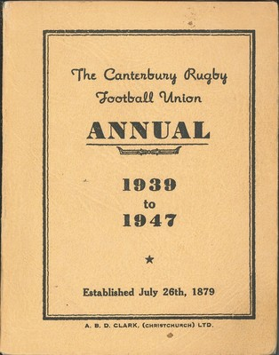 The Canterbury Rugby Football Union Annual 1939 -1947