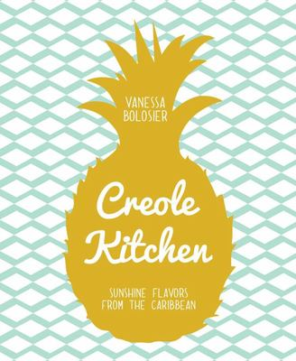 Creole Kitchen - Sunshine Flavors from the Caribbean