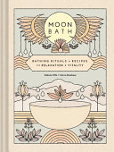 Moon Bath - Bathing Rituals and Recipes for Relaxation and Vitality