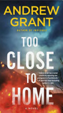 Too Close to Home - A Novel