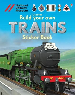 Trains (Usborne Build Your Own Sticker Book)