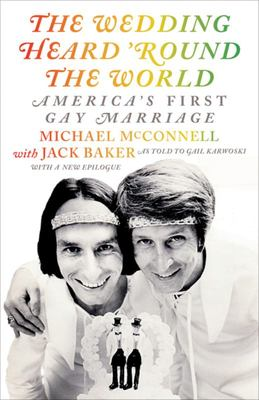 The Wedding Heard 'Round the World - America's First Gay Marriage