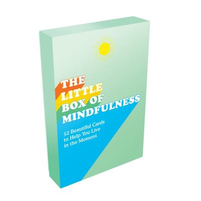 The Little Box of Mindfulness - 52 Beautiful Cards to Help You Live in the Here and Now