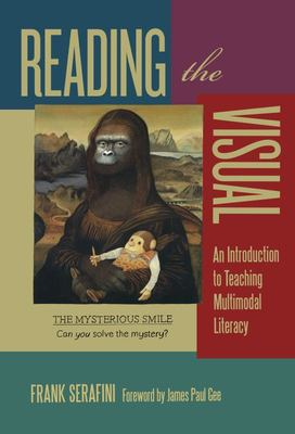 Reading the Visual - An Introduction to Teaching Multimodal Literacy