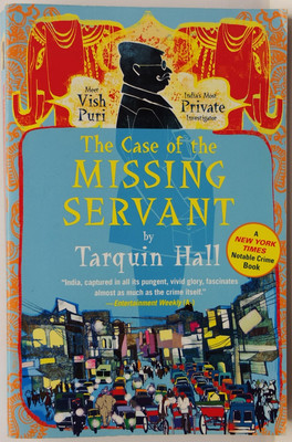 The Case of the Missing Servant - From the Files of Vish Puri, Most Private Investigator