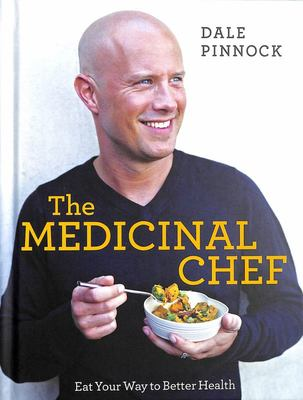 The Medicinal Chef - Eat Your Way to Better Health