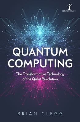 Quantum Computing - The Transformative Technology of the Qubit Revolution