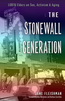 The Stonewall Generation - LGBTQ Elders on Sex, Activism, and Aging