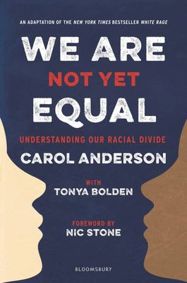 We Are Not yet Equal - Understanding Our Racial Divide