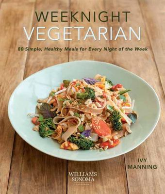 Weeknight Vegetarian - // Plant-Based Diet // Sustainable, Healthy, Easy Home Cooking // Delicious Meatless Recipes