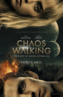 Chaos Walking Film tie-in edition: The Knife of Never Letting Go (Chaos Walking Trilogy #1)
