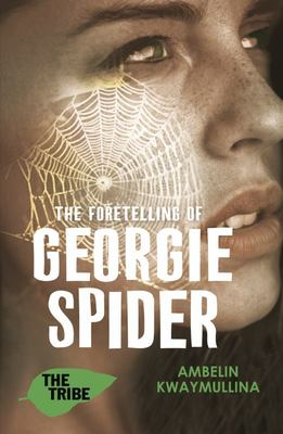 The Foretelling of Georgie Spider (Tribe #3)