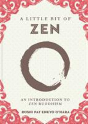 A Little Bit of Zen - An Introduction to Zen Buddhism