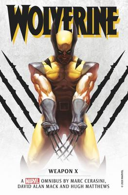 Wolverine: Weapon X Omnibus (Marvel Classic Novels)