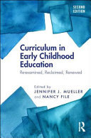 CURRICULUM IN EARLY CHILDHOOD EDUCATION:RE-EXAMINED,RECLAIME