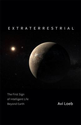 Extraterrestrial: The Search for Intelligent Life Beyond Earth