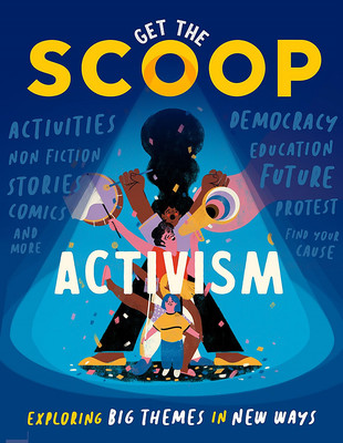 Get the Scoop: Activism (#1 Curious Kids)