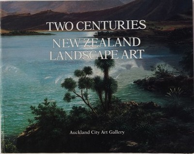 Two Centuries of New Zealand Landscape Art