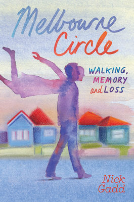 Melbourne Circle: Walking, Memory and Loss