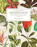 The Language of Houseplants - Harness Healing and Energy Indoors