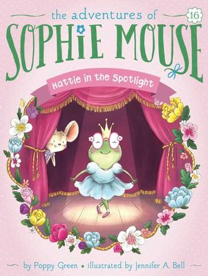 Hattie in the Spotlight (Sophie Mouse)