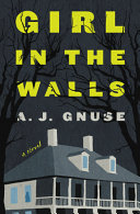 Girl in the Walls - A Novel