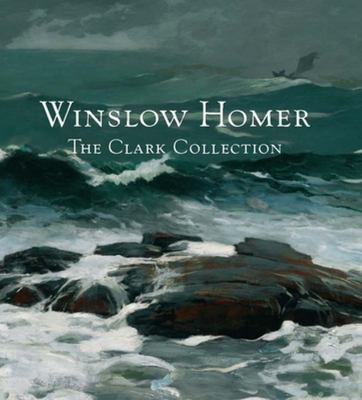 Winslow Homer and the Clark