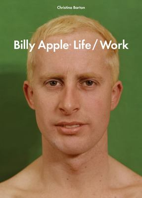 Billy Apple : Life/work