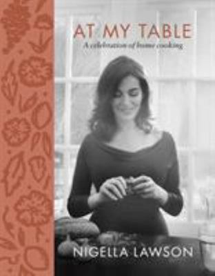 At My Table - A Celebration of Home Cooking