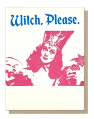 Witch, Please Letterpress Greeting Card