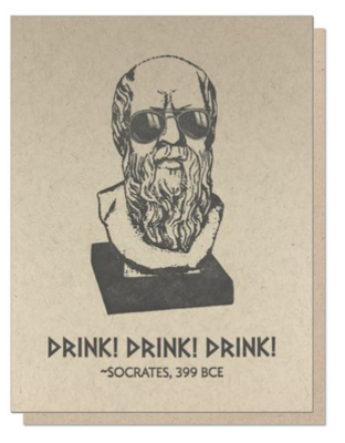 Socrates Drink! Drink! Drink! Letterpress Greeting Card